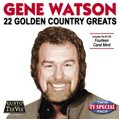 Gene Watson - 22 Golden Country Greats - Gene Watson