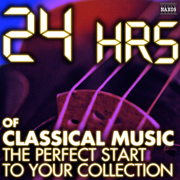 24 Hours of Classical Music – The Perfect Start to Your Collection - Various Artists - Various Artists