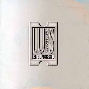 Luis Miguel - El Concierto (Vivo)