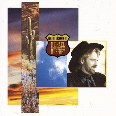 Land of Enchantment - Michael Martin Murphey