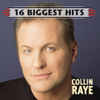 Collin Raye - 16 Biggest Hits  artwork