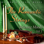 Reader's Digest Music: The Romantic Strings  Relaxing Moods, Vol. 1-The Romantic Strings