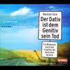Bastian Sick - Der Dativ ist dem Genitiv sein Tod 1. Ein Wegweiser durch den Irrgarten der deutschen Sprache  artwork