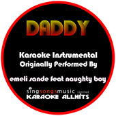 Daddy (Originally Performed By Emeli Sande feat. Naughty Boy) [Audio Karaoke Instrumental]