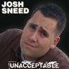 Unacceptable - Josh Sneed