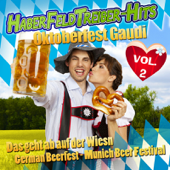 HABERFELDTREIBER  HITS  Oktoberfest Gaudi VOL. 2  Das Geht Ab Auf Der Wiesn  German Beerfest  Munich Beer Festival 2010 (German October Beerfest Munich  Drinking Songs Party Hits München Apres Ski 2011 Karneval Wasen)-Various Artists