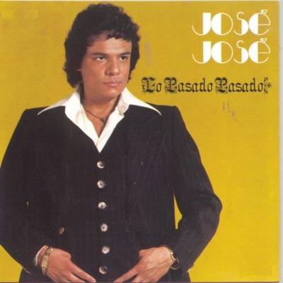 Lo Pasado Pasado - José José