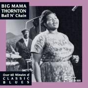 Ball N' Chain - Big Mama Thornton - Big Mama Thornton
