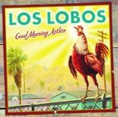 Los Lobos - Good Morning Aztlan