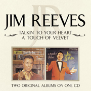 Talkin' to Your Hear/A Touch of Velvet - Jim Reeves