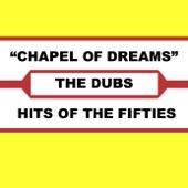 The Dubs - Chapel of Dreams