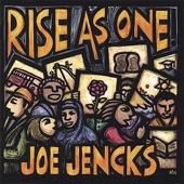Joe Jencks - Rise as One