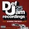 Def Jam 25, Vol. 1: DJ Bring That Back (2008-1997)