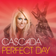 Perfect Day - Cascada - Cascada