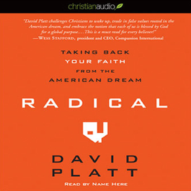 Radical: Taking Back Your Faith from the American Dream (Unabridged) audiobook