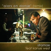 Alors on danse (Remix) [feat. Kanye West] - Single