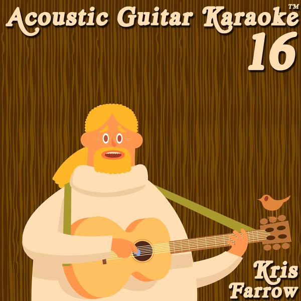 Acoustic Guitar Karaoke, Vol  16 by Kris Farrow