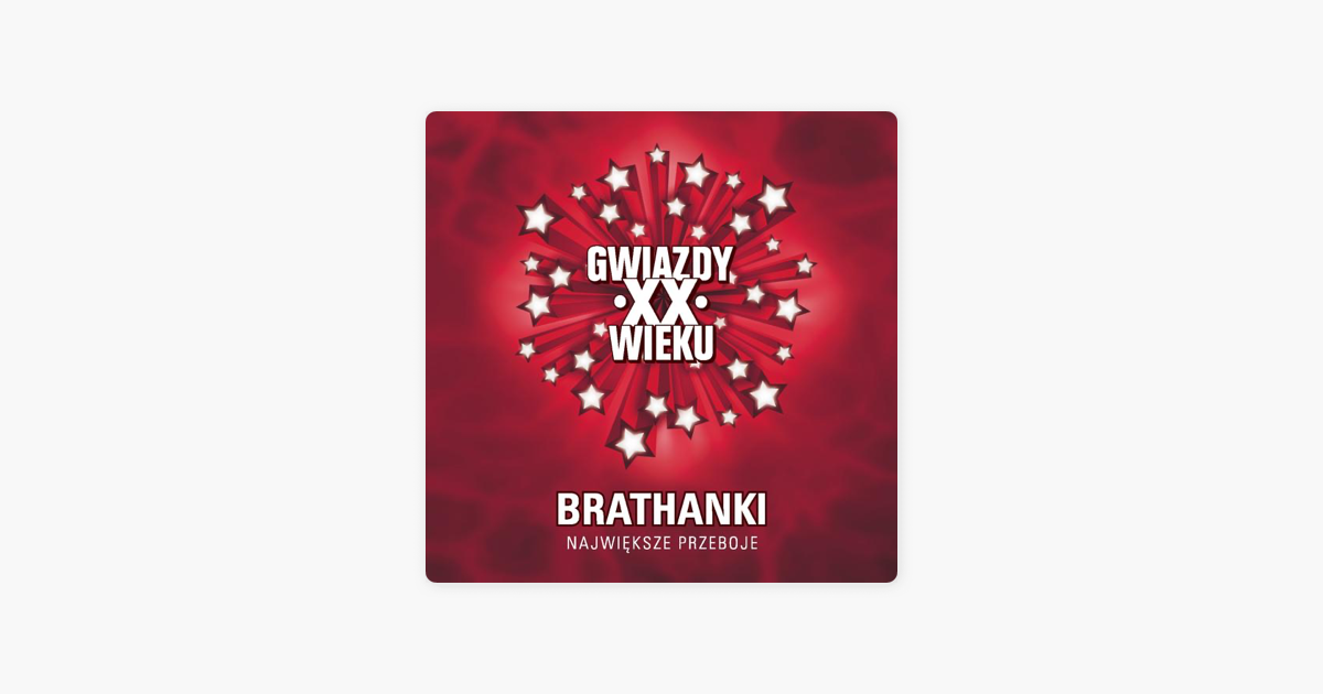 Gwiazdy Xx Wieku By Brathanki On Apple Music