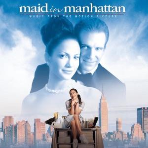 Maid In Manhattan (Music from the Motion Picture)