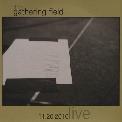 Gathering Field (Live 11.20.2010) - The Gathering Field