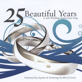 25 Beautiful Years A 25th Wedding Anniversary Song Jaynjoe