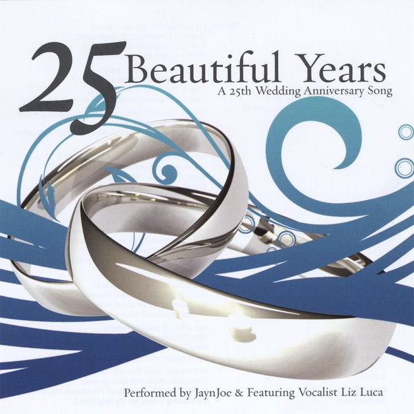 25 Beautiful Years A 25th Wedding Anniversary Song By Jaynjoe On Le Music