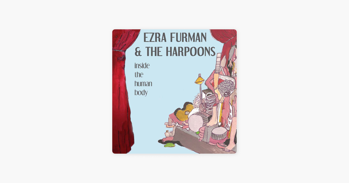 Inside The Human Body By Ezra Furman And The Harpoons On Apple Music