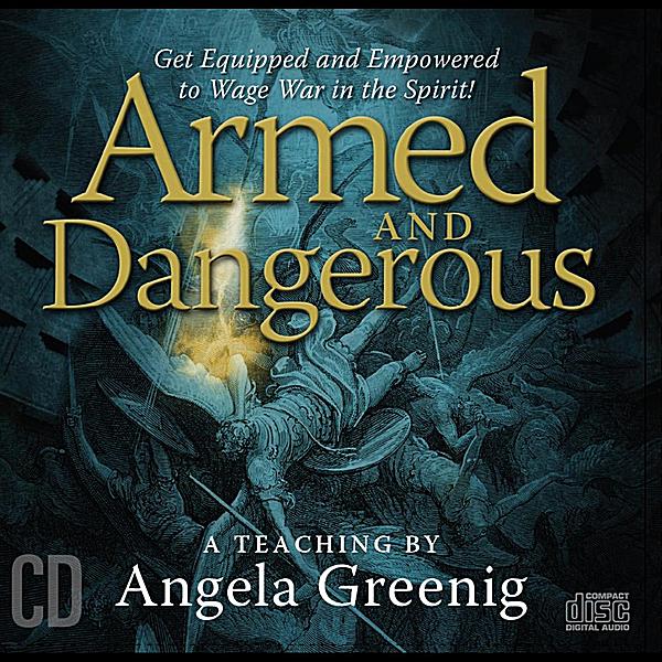 Armed & Dangerous by Angela Greenig