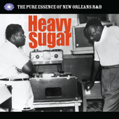 Heavy Sugar: The Pure Essence of New Orleans R&B