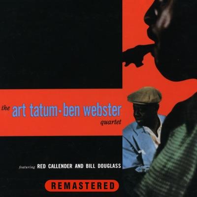 The Art Tatum-Ben Webster Quartet (feat. Red Callender & Bill Douglass) - Art Tatum