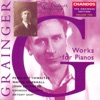 Grainger Edition, Vol. 10: Works for Pianos