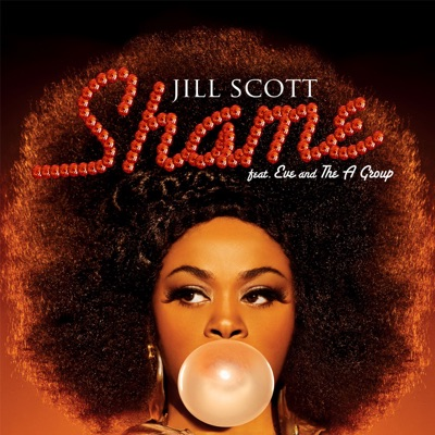 Shame (feat. Eve & the a Group) - Single - Jill Scott