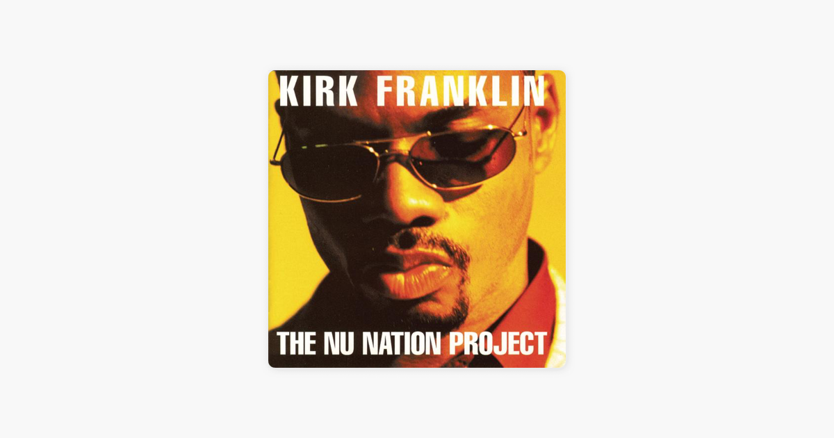 The Nu Nation Project by Kirk Franklin on Apple Music