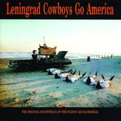 Leningrad Cowboys Go America (The Original Soundtrack of the Film By Aki Kaurismäki)