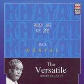 The Versatile Bhimsen Joshi - Khayal, Vol. 3