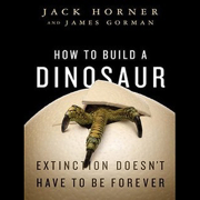 Download How to Build a Dinosaur: Extinction Doesn't Have to Be Forever (Unabridged) Audio Book