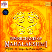 Divine Chants Of Mahalakshmi - Prayers for Properity, Peach and Power