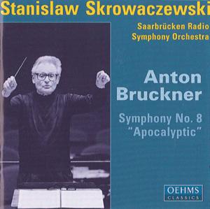 "Stanislaw Skrowaczewski & Saarbrucken Radio Symphony Orchestra - Bruckner, A..: Symphony No. 8, ""Apocalyptic"""
