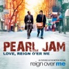 """Love, Reign O'er Me (From """"Reign Over Me"""") - Single"""