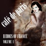 Café de Paris - Echoes of France, Vol. 1 - Various Artists - Various Artists
