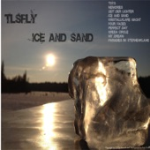 Tlsfly - Ice and Sand