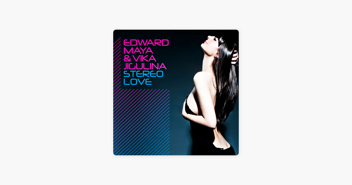 Stereo Love (Remixes) - Single by Edward Maya & Vika Jigulina