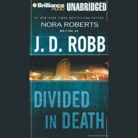 Divided in Death: In Death, Book 18 (Unabridged) audiobook