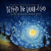 Behold The Lamb Of God: 10th Anniversary Edition-Andrew Peterson