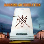 Morning 40 Federation - Dumpster Juice