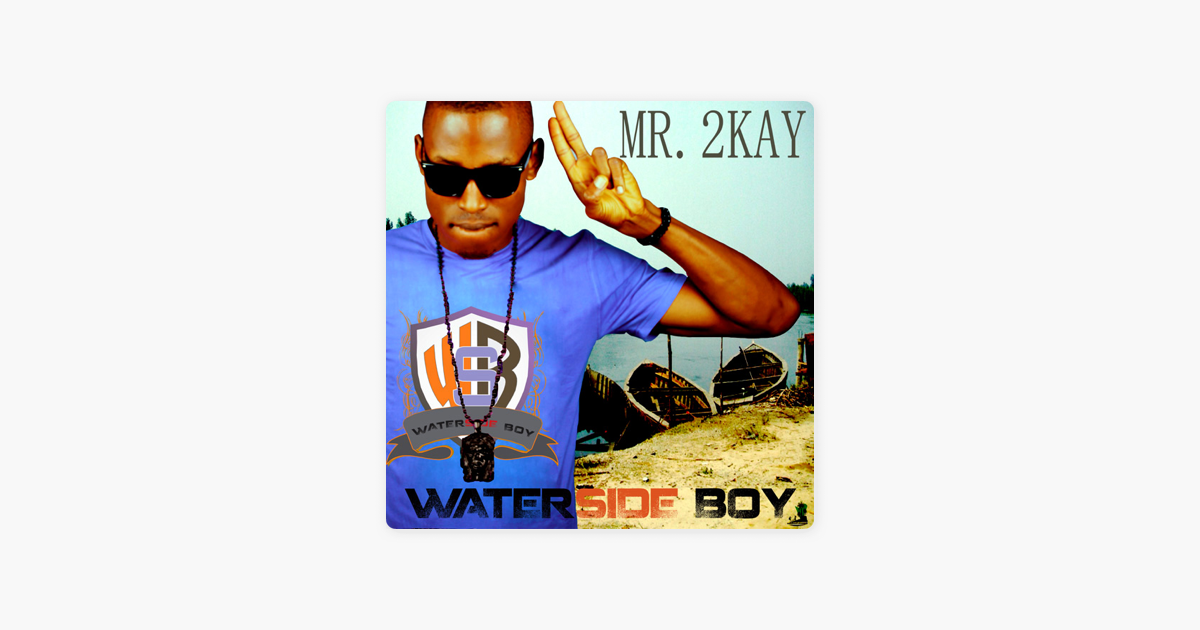 mr 2kay waterside boy