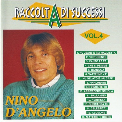 Raccolta di successi, vol. 4 (The Best of Nino D'Angelo Collection) - Nino D'Angelo