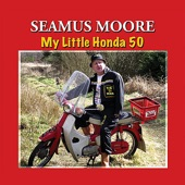 Seamus Moore - My Little Honda 50