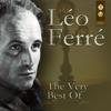 The Very Best of Léo Ferré - Léo Ferré