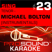 Sing Tenor- Michael Bolton, Vol. 23 (Karaoke Performance Tracks)